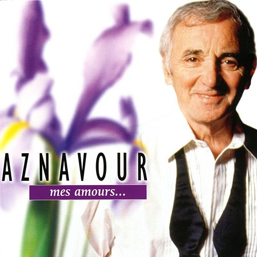 Play & Download Mes Amours by Charles Aznavour | Napster