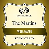 Well Water (Studio Track) by The Martins