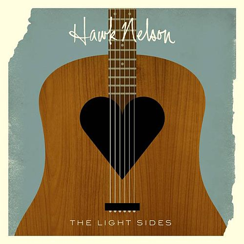 Play & Download The Light Sides by Hawk Nelson | Napster
