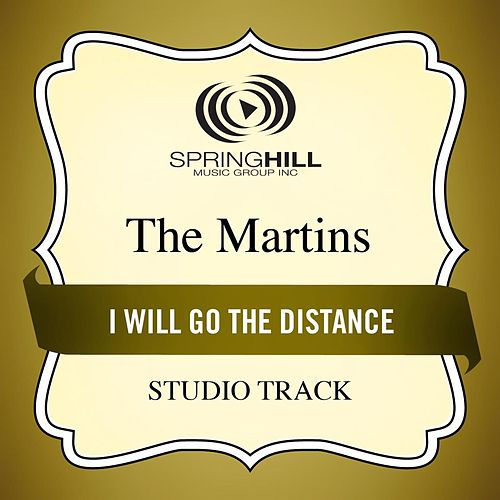 I Will Go the Distance (Studio Track) by The Martins