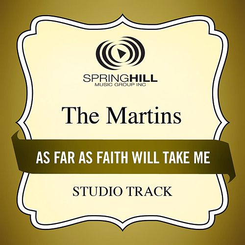 As Far As Faith Will Take Me (Studio Track) by The Martins