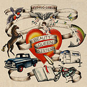 Play & Download Beauty Queen Sister by Indigo Girls | Napster