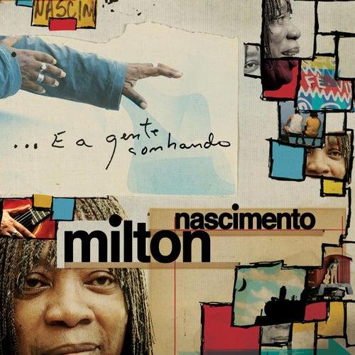 Play & Download ...E A Gente Sonhando by Milton Nascimento | Napster