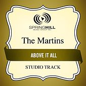 Above It All (Studio Track) by The Martins