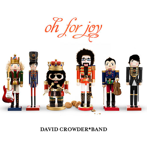 Oh For Joy von David Crowder Band