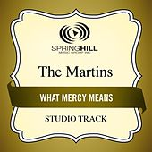 What Mercy Means (Studio Track) by The Martins
