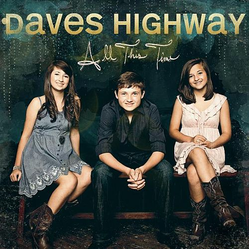 Play & Download All This Time by Daves Highway | Napster