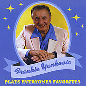 Play & Download Plays Everyones Favorites by Frankie Yankovic | Napster