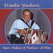 Play & Download More Polka's & Waltzes by Frankie Yankovic | Napster