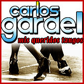 Play & Download Mis Queridos Tangos by Carlos Gardel | Napster