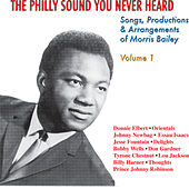The Philly Sound You Never Heard Volume 1: Songs, Productions & Arrangements of Morris Bailey by Various Artists