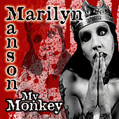 My Monkey by Marilyn Manson