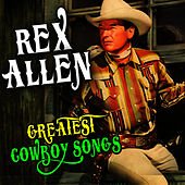 Play & Download Greatest Cowboy Songs by Rex Allen | Napster