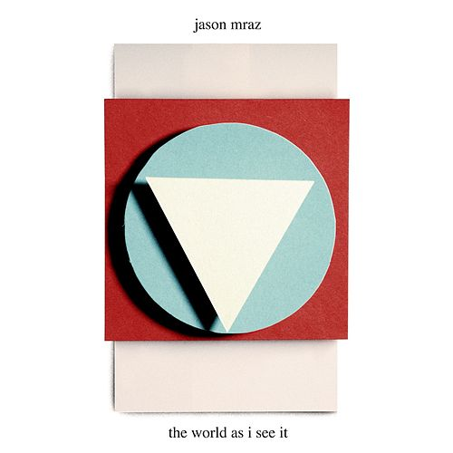 The World As I See It von Jason Mraz