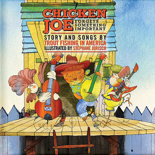 Play & Download Chicken Joe Forgets Something Important by Trout Fishing In America   Napster