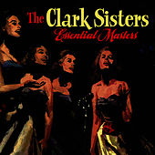 Play & Download Essential Masters by The Clark Sisters | Napster