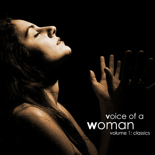 Play & Download Voice of a Woman, Volume 1: Classics by Various Artists | Napster