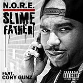 Slimefather (feat. Cory Gunz) - Single by N.O.R.E.