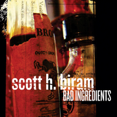 Play & Download Bad Ingredients by Scott H. Biram | Napster