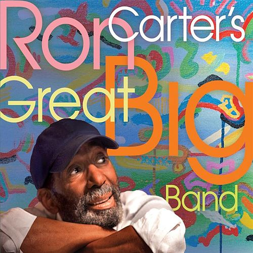 Play & Download Ron Carter's Great Big Band by Ron Carter | Napster