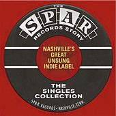 Play & Download The Spar Records Story Nashville's Great,Unsung Indie Label by Various Artists | Napster