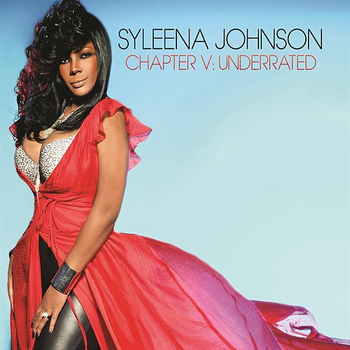Chapter V: Underrated by Syleena Johnson