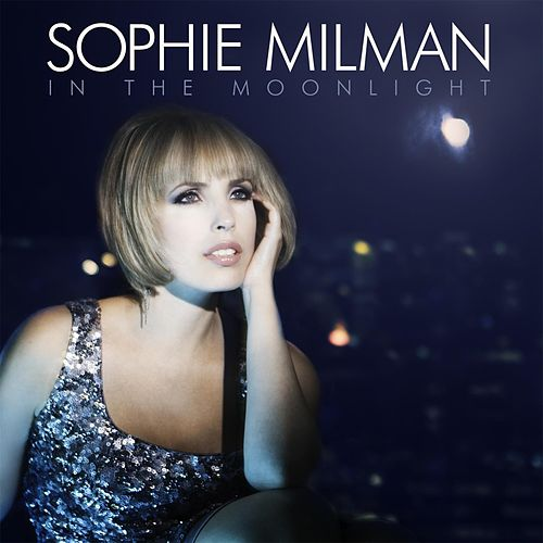 Play & Download In The Moonlight by Sophie Milman | Napster