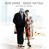 Play & Download Bob James & Keiko Matsui by Bob James | Napster