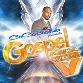 Play & Download CoCo Brother Presents Gospel Mix V by Various Artists | Napster