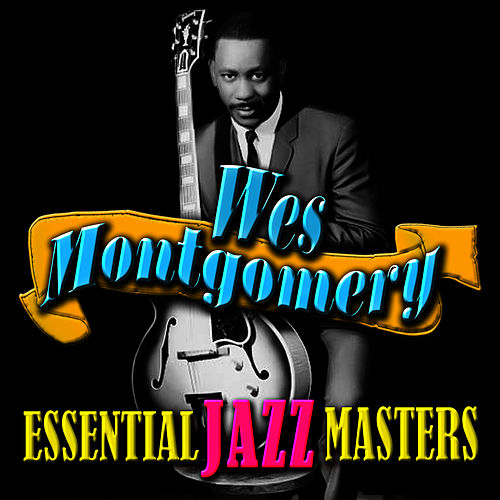 Essential Jazz Masters by Wes Montgomery