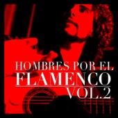 Hombres por el Flamenco Vol.2 by Various Artists