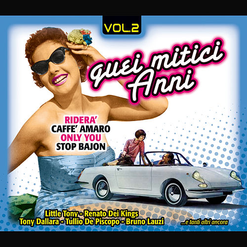 Play & Download Quei mitici anni, Vol.2 by Various Artists | Napster