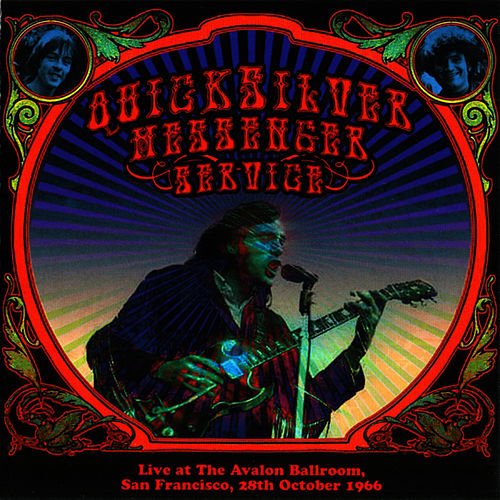 Play & Download Live At The Avalon Ballroom, San Francisco, 28th October 1966 by Quicksilver Messenger Service | Napster