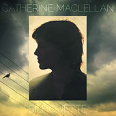 Play & Download Silhouette by Catherine MacLellan | Napster