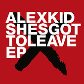 Play & Download Shesgottoleave EP by Alexkid | Napster