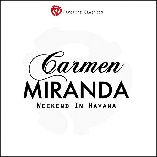 Play & Download Weekend In Havana by Carmen Miranda | Napster
