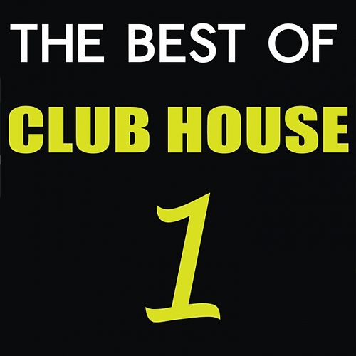 Play & Download The Best of Club House, Vol. 1 by Various Artists | Napster