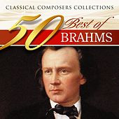Classical Composers Collections: 50 Best of Brahms by Various Artists