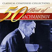Play & Download Classical Composers Collections: 50 Best of Rachmaninov by Various Artists | Napster