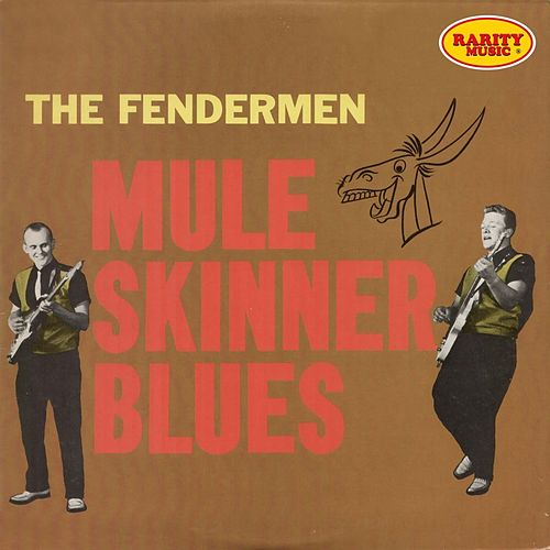 Mule Skinner Blues: Rarity Music Pop, Vol. 183 by Fendermen