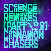 Science Remixes, Vol. 2 by Cinnamon Chasers