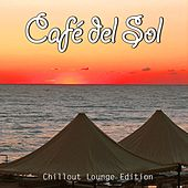 Play & Download Café del Sol, Vol. 1 (Ibiza Chillout Del Mar Lounge Edition) by Various Artists | Napster