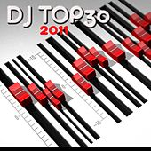 Play & Download DJ Top 30 - 2011 by Various Artists | Napster