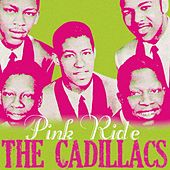 Play & Download Pink Ride by The Cadillacs | Napster