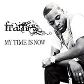 Play & Download My Time Is Now by Frames | Napster