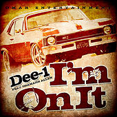 Play & Download I'm On It (ft. Shamarr Allen) by Dee-1 | Napster