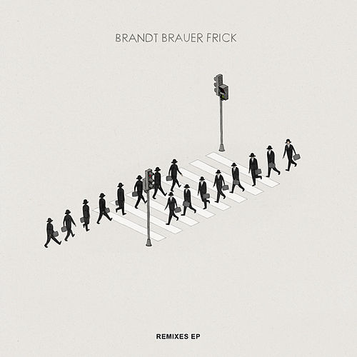 You Make Me Real - The Remixes by Brandt Brauer Frick