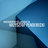 Play & Download Modern Classics: Krzysztof Penderecki by Various Artists | Napster
