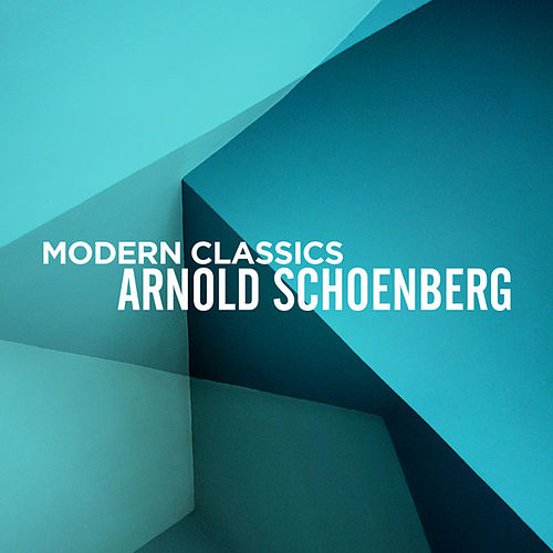Play & Download Modern Classics: Arnold Schoenberg by Various Artists | Napster