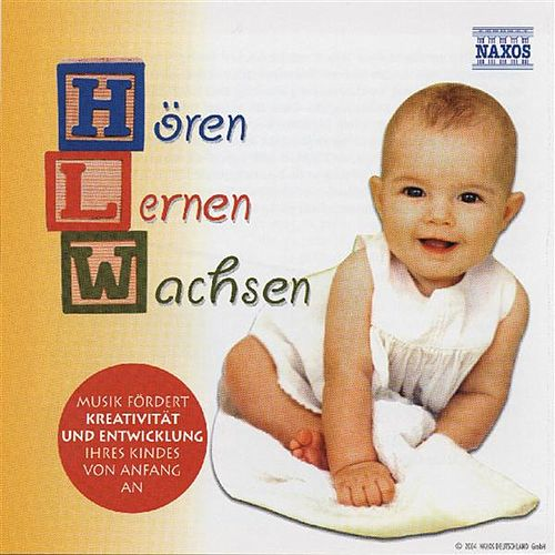 Horen - Lernen - Wachsen: Music for Babies and Children by Various Artists